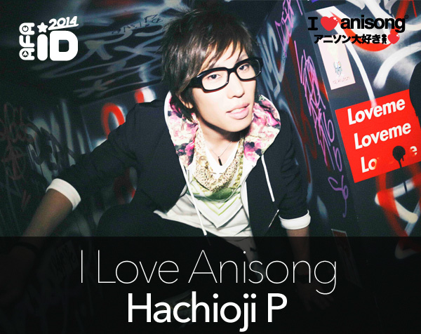 HACHIOJI P: AFAID 14 – I LOVE ANISONG