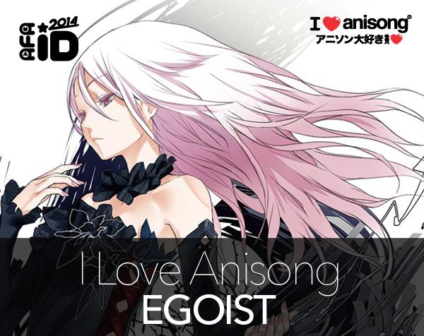 EGOIST : AFAID 14 – I LOVE ANISONG
