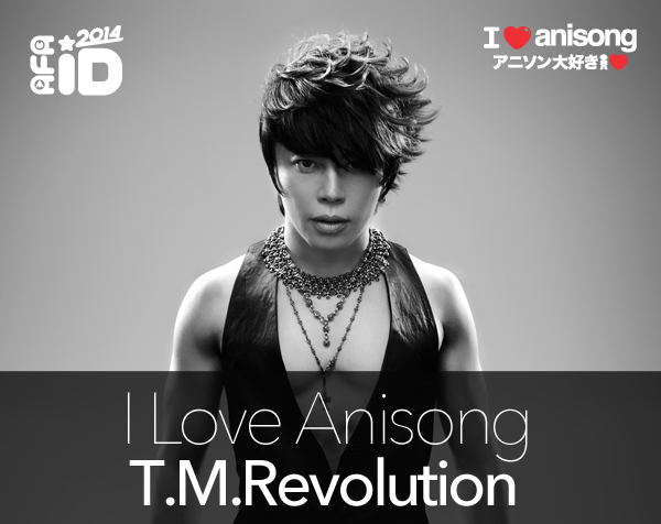 T.M.Revolution : AFAID 14 –  I LOVE ANISONG