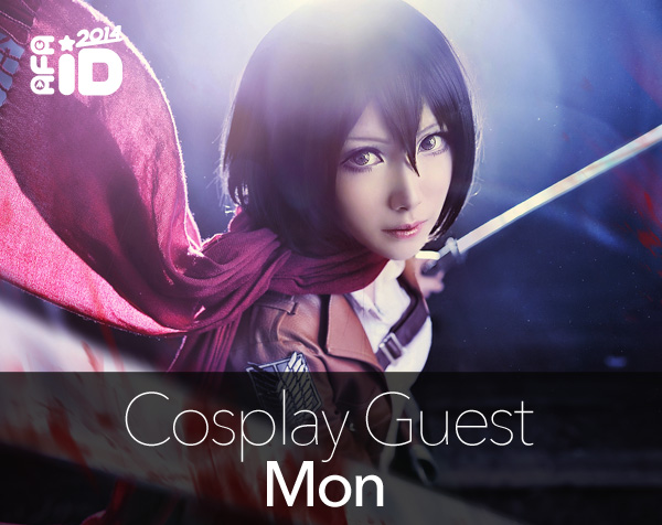 Mon : Cosplay Special Guest