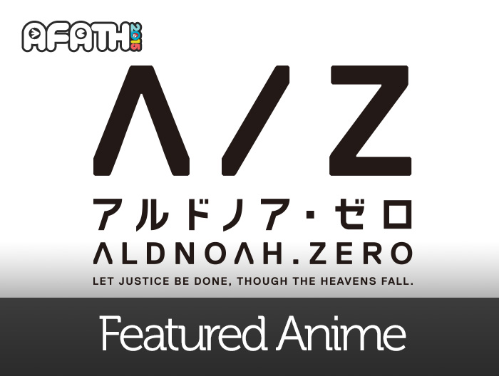 Featured Anime: ALDNOAH.ZERO