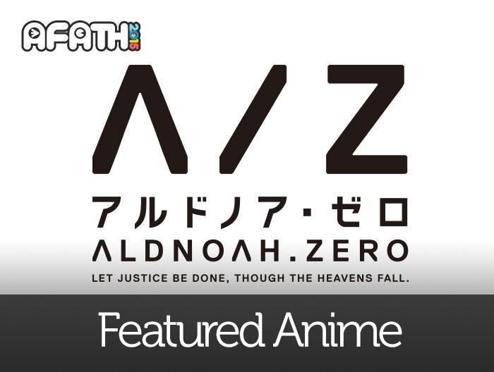 Featured Anime: ALDNOAH.ZERO